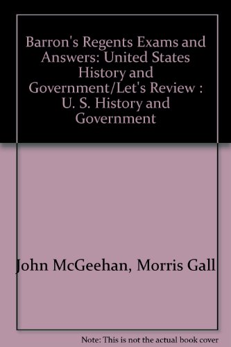 Barron's Regents Exams and Answers: United States History and Government/Let's Review : U. S. History and Government