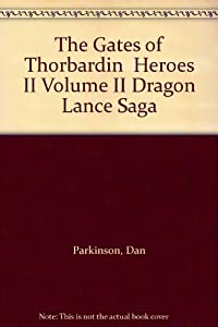 The Gates of Thorbardin  Heroes II Volume II Dragon Lance Saga by Dan Parkinson