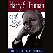 Harry S. Truman: A Life | [Robert H. Ferrell]