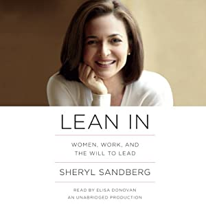 Lean In: Women, Work, and the Will to Lead | [Sheryl Sandberg]