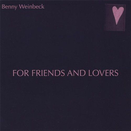 For Friends & Lovers by Benny Weinbeck