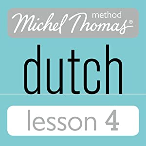 Michel Thomas Beginner Dutch, Lesson 4 | [Cobie Adkins-de Jong, Els Van Geyte]