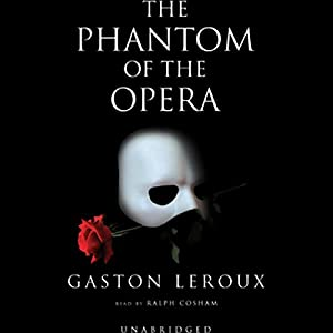 The Phantom of the Opera Audiobook by Gaston Leroux Narrated by Ralph Cosham