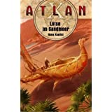 Atlan. Lotse im Sandmeer: Atlan X 1von &#34;Hans Kneifel&#34;