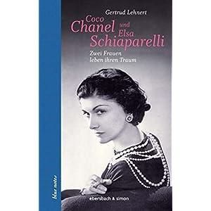 Coco Chanel und Elsa Schiaparelli: Zwei Frauen leben ihren Traum