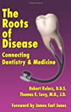 The Roots of Disease: Connecting Dentistry and Medicine