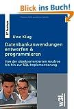 Datenbank-Anwendungen entwerfen & programmieren: Von der objektorientierten Analyse bis zur SQL-Implementierung