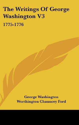 The Writings of George Washington V3: 1775-1776