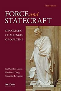 Force and Statecraft: Diplomatic Challenges of Our Time download