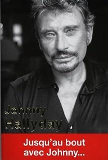 Johnny Hallyday : jusqu'au bout avec Johnny...