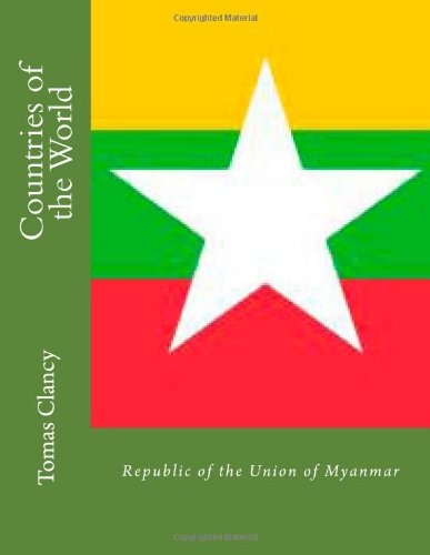 Countries of the World: Republic of the Union of Myanmar
