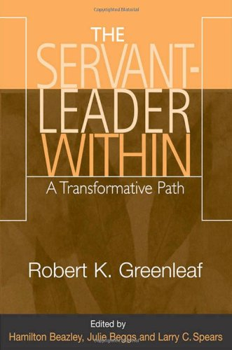 The Servant-Leader Within: A Transformative Path
