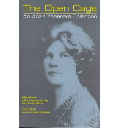 The Open Cage: An Anzia Yezierska Collection