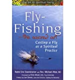 Fly Fishing--The Sacred Art: Casting a Fly as a Spiritual Practice (Paperback) - Common