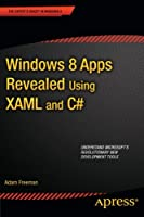 Windows 8 Apps Revealed Using XAML and C# Front Cover