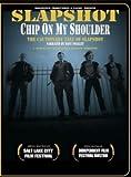 Slapshot Chip on My Shoulder Documentary
