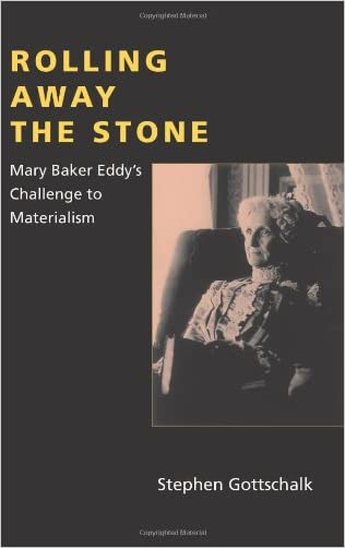 Rolling Away the Stone: Mary Baker Eddy's Challenge to Materialism (Religion in North Am)