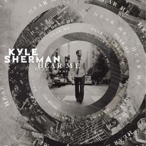 Hear Me Kyle Sherman