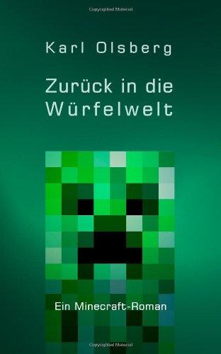 Zurück in die Würfelwelt: Ein Minecraft-Roman