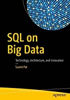 SQL on Big Data: Technology, Architecture, and Innovation Front Cover