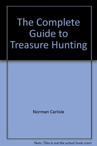 The Complete Guide to Treasure Hunting