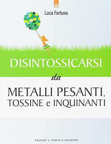 disintossicarsi-da-metalli-pesanti-tossine-e-inquinanti