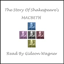 Shakespeare's MACBETH (       UNABRIDGED) by William Shakespeare Narrated by Gideon Wagner
