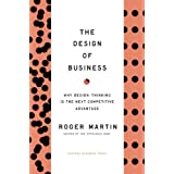 "Design of Business: Why Design Thinking is the Next Competitive Advantagevon ""Roger L. Martin"""