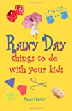 Rainy Day Things to Do With Your Kids