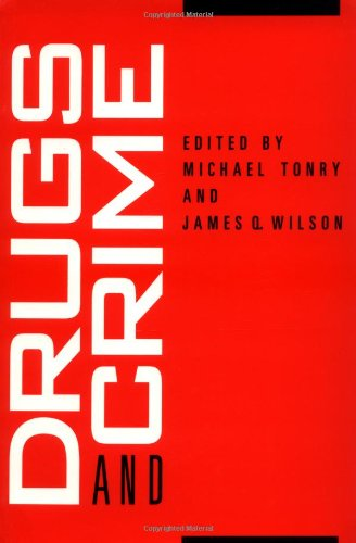Crime and Justice, Volume 13: Drugs and Crime (Crime and Justice: A Review of Research)