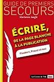 Ecrire, de la page blanche à la publication par Marianne Jaeglé