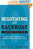 Negotiating with Backbone: Eight Sales Strategies to Defend Your Price and Value (2nd Edition)