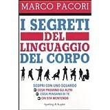 I segreti del linguaggio del corpodi Marco Pacori