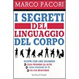 I segreti del linguaggio del corpodi Marco Pacori