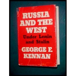 Russia and the West Under Lenin and Stalin, George F. Kennan
