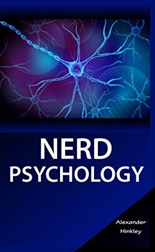 Nerd Psychology, by Alexander Hinkley