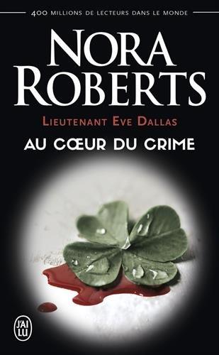 Lieutenant Eve Dallas, tome 6 : Au coeur du crime