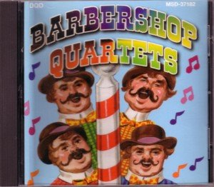 The Beautiful Music Company Presents Barbershop Quartets! by The Auto-Towners, The Schmitt Brothers, The Oriole Four, Fred Waring And The Pennsylvanians, The Town And Country Four, The Elastic Four, The Buffalo Bills, The Vikings, The Four Renegades The Four Pitchikers