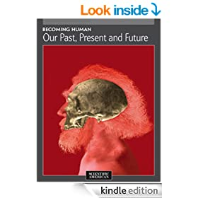 Becoming Human: Our Past, Present and Future