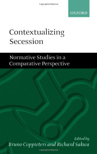 Contextualizing Secession: Normative Studies in Comparative Perspective