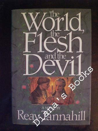 World, the Flesh & the Devil, Reay Tannahill