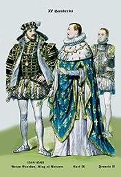 30 x 20 Canvas. Anton Bourbon, King of Navarre, Carl IX, and Francis II, 16th Century