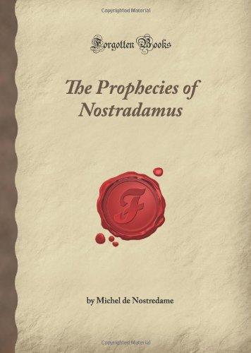 The Prophecies of Nostradamus (Forgotten Books)