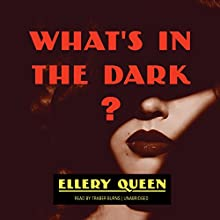 What's in the Dark?: The Tim Corrigan Mysteries, Book 6 (       UNABRIDGED) by Ellery Queen Narrated by Traber Burns