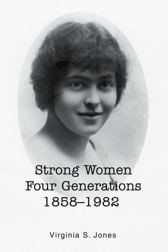 Strong Women Four Generations 1858–1982