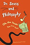 img - for Dr. Seuss and Philosophy book / textbook / text book