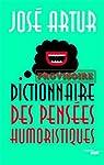 Dictionnaire des pens�es humoristiques par Artur