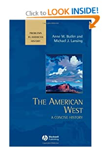 The American West: A Concise History by Anne M. Butler and Michael J. Lansing