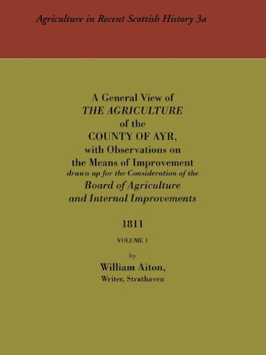 General View of the Agriculture of the County of Ayr: Volume 1: v. 1 (Agriculture in Recent Scottish History)