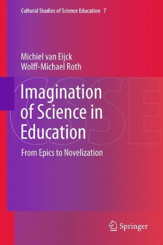 Imagination of Science in Education: From Epics to Novelization (Cultural Studies of Science Education)